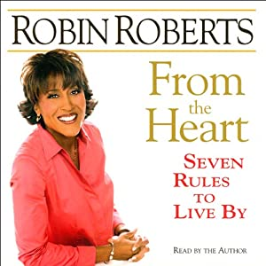 From the Heart: Seven Rules to Live By | [Robin Roberts]