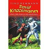 """David Knackmann. Fantasy-Band 1 und 2 in einem Buch: Band 1: David Knackmann und der Fluch des Kristalls. Band 2: David Knackmann und die Rettung von K�nig Bennyvon """"Tino Hemmann"""""""