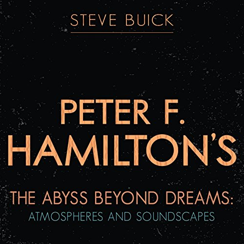 peter-f-hamiltons-the-abyss-beyond-dreams-atmospheres-and-soundscapes