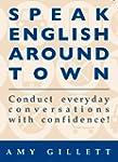 Speak English Around Town (English Ed...