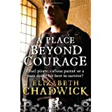 A Place Beyond Courage (William Marshal)by Elizabeth Chadwick