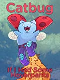 img - for Catbug: If I Had Some Hoverpants (Catbug eBooks) book / textbook / text book