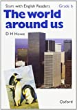 Start with English Readers: World Around Us Grade 6 (0194335747) by Howe, D.H.
