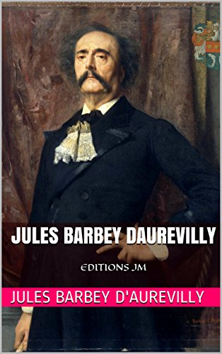 Jules Barbey d'Aurevilly - Oeuvres de Jules Barbey dAurevilly: EDITIONS JM (French Edition)