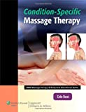 Condition-Specific Massage Therapy (LWW Massage Therapy and Bodywork Educational Series)