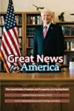 img - for Great News for America: The Constitution, Freedom and Prosperity are Coming Back! book / textbook / text book