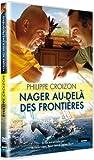 Image de Philippe Croizon, nager au-délà des frontières Coffret 2 DVD