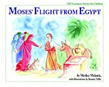 Moses' Flight from Egypt (Old Testament Stories for Children)
