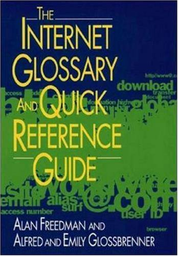 The Internet Glossary and Quick Reference Guide