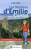 echange, troc Serge Cullet - Les Sentiers d'Emilie dans le Cantal : 25 Promenades pour tous
