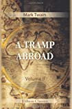 A Tramp Abroad: Volume 2 (0543915166) by Twain, Mark