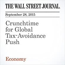Crunchtime for Global Tax-Avoidance Push (       UNABRIDGED) by Paul Hannon Narrated by Alexander Quincy