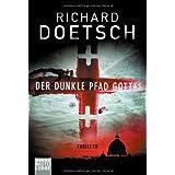 """Der dunkle Pfad Gottes: Thrillervon """"Richard Doetsch"""""""