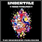 Undertale: Mixed Timelines: An Unofficial Undertale Story, Volume 1 |  Two Sovereigns Publishing