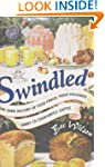 Swindled: The Dark History of Food Fr...