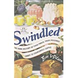 Swindled: The Dark History of Food Fraud, from Poisoned Candy to Counterfeit Coffee ~ Bee Wilson