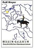 img - for Bellum Gallicum: Geschichtlicher Abenteuerroman (Gundrun) (Volume 3) (German Edition) book / textbook / text book