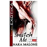 Snatch Me ~ Nara Malone