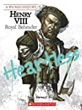 img - for Henry VIII: Royal Beheader (Wicked History) book / textbook / text book