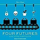 Four Futures: Life After Capitalism Hörbuch von Peter Frase Gesprochen von: Bob Souer
