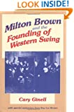 Milton Brown and the Founding of Western Swing (Music in American Life)