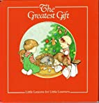 The Greatest Gift (Little Lessons for Little…