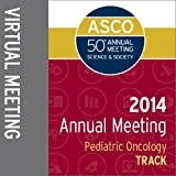 2014 Annual Meeting Virtual Meeting: Pediatric Oncology