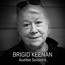 FREE: Audible Interview With Brigid Keenan: Audible Sessions Discours Auteur(s) : Brigid Keenan,  Audible Narrateur(s) : Brigid Keenan,  Audible