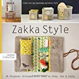 img - for Zakka Style: 24 Projects Stitched with Ease to Give, Use & Enjoy (Design Collective) book / textbook / text book