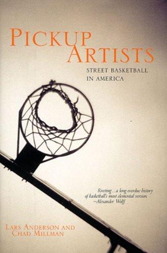 Pickup Artists: Street Basketball in America, Anderson, Lars; Millman, Chad