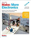 Charles Platt By Charles Platt - Make: More Electronics: Learning Through Discovery