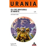 Gli dei invisibili di Marte (Urania)di Ian Watson