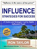 Influence: 25 Tactics and Strategies Used by Highly Influential People