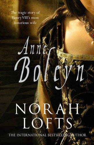 Anne Boleyn, by Norah Lofts