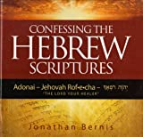 9780982111727: Confessing the Hebrew Scriptures (Adonai - Jehovah Rof-e-cha