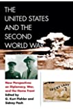The United States and the Second World War: New Perspectives on Diplomacy, War, and the Homefront (World War II: The Global, Human, and Ethical Dimension (FUP))