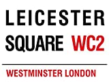 Leicester Square London Road sign Westminster London WC2