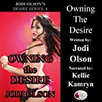 Owning the Desire: Jodi Olson's Desire Series | Jodi Olson