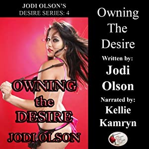 Owning the Desire: Jodi Olson's Desire Series | [Jodi Olson]