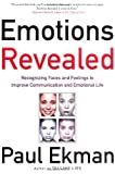 Emotions Revealed: Recognizing Faces and Feelings to Improve Communication and Emotional Life (080507516X) by Paul Ekman Ph.D.