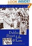 Dublin Street Life and Lore - An Oral...