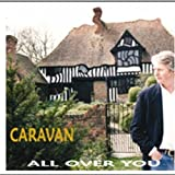 All Over You by Caravan (2007-01-30)