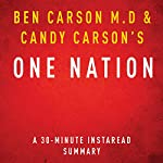 One Nation by Ben Carson M.D and Candy Carson - A 30-Minute Summary: What We Can All Do to Save America's Future |  Instaread Summaries