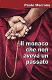 Il monaco che non aveva un passato