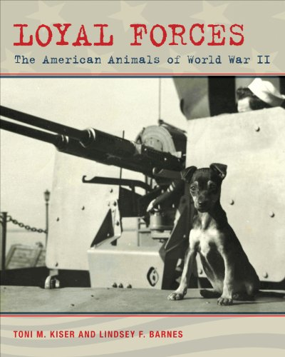 Loyal Forces: The American Animals of World War II