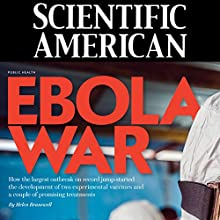 Scientific American: Ebola War (       UNABRIDGED) by Adam Brown Narrated by Mark Moran
