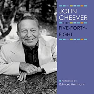 The Five-Forty-Eight: The John Cheever Audio Collection | [John Cheever]