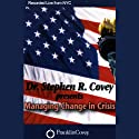 Managing Change in Crisis  by Dr. Stephen R. Covey Narrated by Dr. Stephen R. Covey
