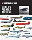 Weapons of War Modern Fighter Aircraft 1945-Present (Weapons of War (Smart Apple Media))