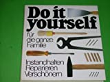 img - for Do it yourself f r die ganze Familie. Instandhalten, Reparieren, Versch nern book / textbook / text book